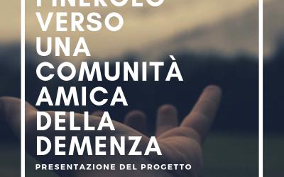 PINEROLO VUOLE DIVENTARE DEMENTIA FRIENDLY: VI SPIEGHIAMO COME IN UN INCONTRO